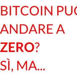 Bitcoin può andare a zero