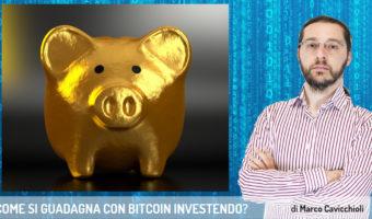 come si guadagna con bitcoin investendo