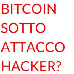 Bitcoin sotto attacco hacker