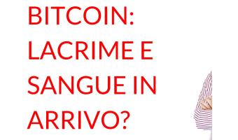 Bitcoin lacrime e sangue
