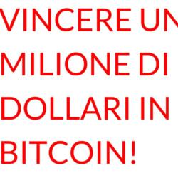 Vincere UN MILIONE DI DOLLARI in bitcoin