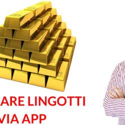 Comprare lingotti oro via App