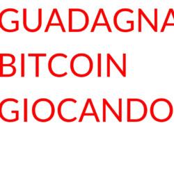 Guadagnare bitcoin giocando