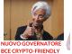 BCE nuovo governatore crypto-fiendly e Bitcoin sale