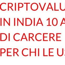 Criptovalute 10 ANNI DI CARCERE in India