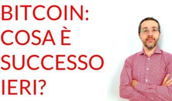 Bitcoin: cosa è successo ieri?