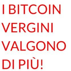 Bitcoin vale di più se vergine