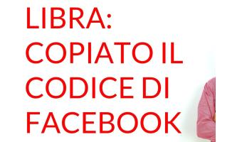 Libra copiato il codice di Facebook