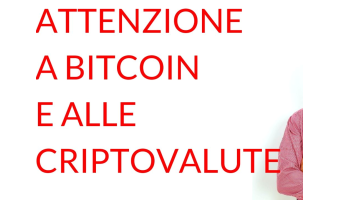 attenzione a bitcoin e alle criptovalute