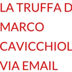 truffa Marco Cavicchioli email