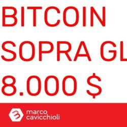 Bitcoin sopra 8000 dollari