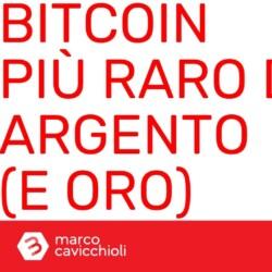 Bitcoin più raro di argento e oro