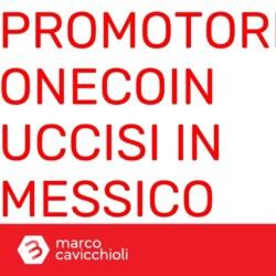 promotori onecoin uccisi messico