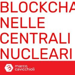 centrali nucleari blockchain Bitcoin