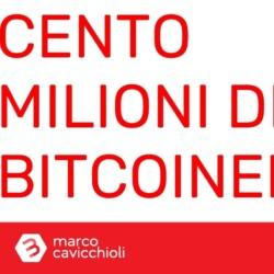 Bitcoin cento MILIONI