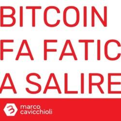 prezzo bitcoin fatica a salire